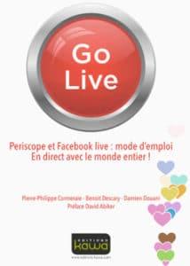 Sortie du livre Go live : Périscope et Facebook live, mode d'emploi